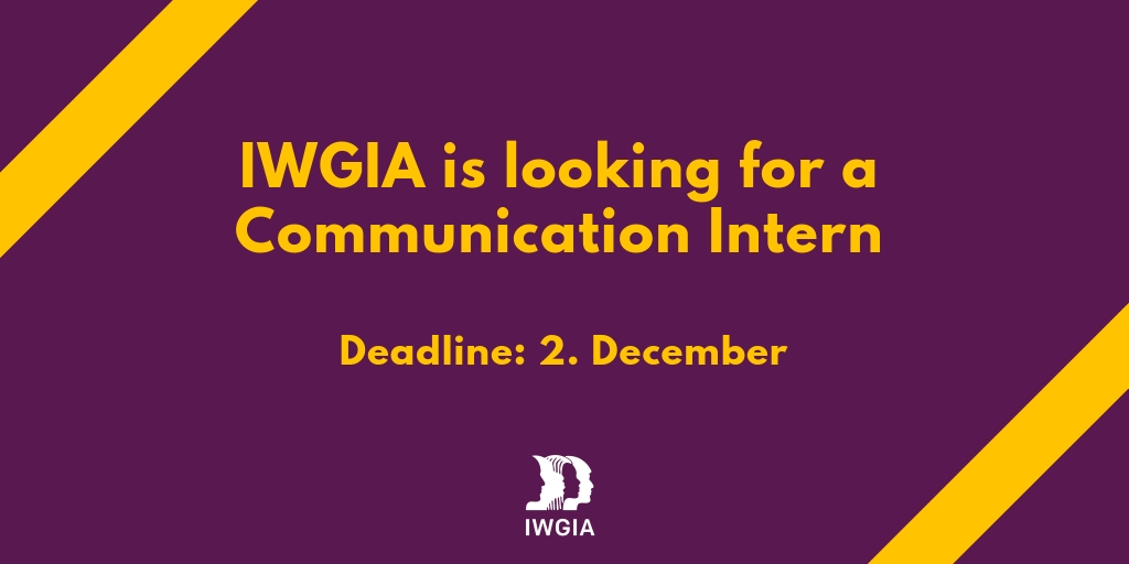 IWGIA is looking for an intern with a sharp pen and fluency in English