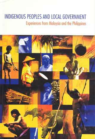 Indigenous Peoples and Local Government: Experiences from Malaysia and the Philippines