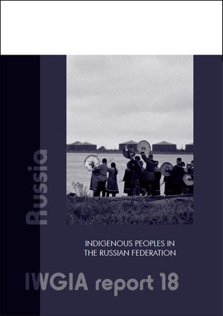 Russia: Indigenous Peoples in the Russian Federation. IWGIA report 18