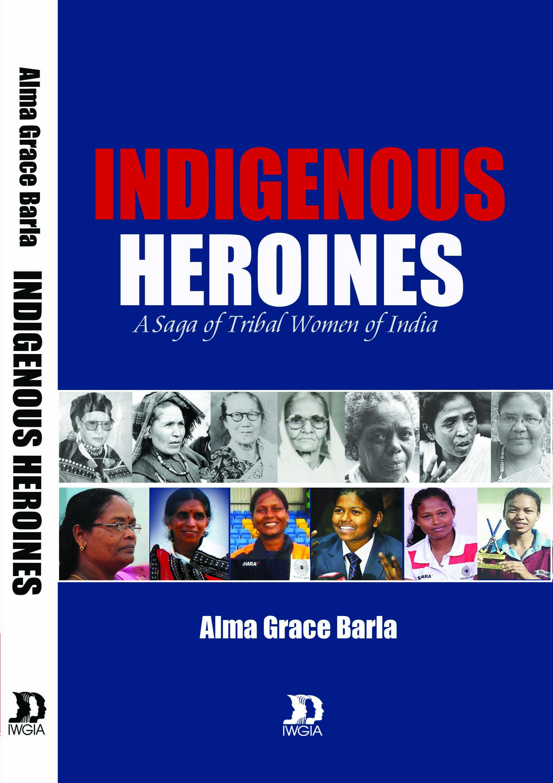 Indigenous Heroines: a saga of tribal <span class=